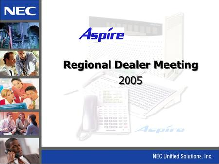 Regional Dealer Meeting 2005 Regional Dealer Meeting 2005.