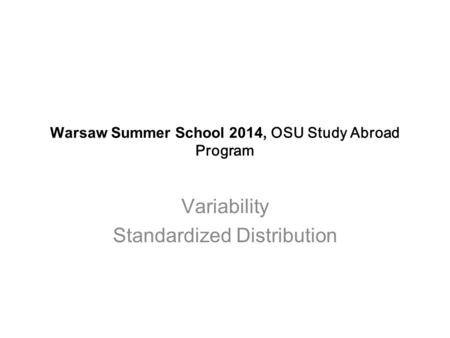 Warsaw Summer School 2014, OSU Study Abroad Program Variability Standardized Distribution.