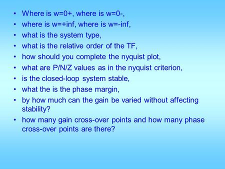 Where is w=0+, where is w=0-, where is w=+inf, where is w=-inf, what is the system type, what is the relative order of the TF, how should you complete.
