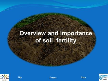 Overview and importance of soil fertility. A fertile soil is one that contains an adequate supply of all the nutrients required for the successful completion.