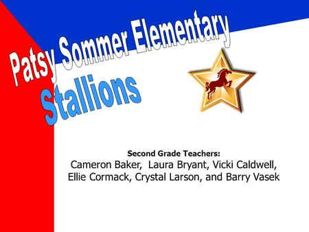 Second Grade Teachers: Cameron Baker, Laura Bryant, Vicki Caldwell, Ellie Cormack, Crystal Larson, and Barry Vasek.