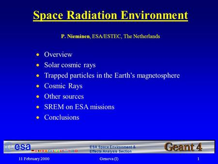 11 February 2000Genova (I)1 ESA Space Environment & Effects Analysis Section Space Radiation Environment P. Nieminen, ESA/ESTEC, The Netherlands  Overview.