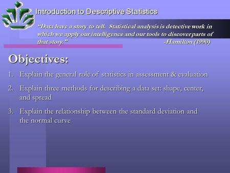 intro to descriptive statistics Understanding your data (descriptive statistics • descriptive statistics spss for introductory statistics.