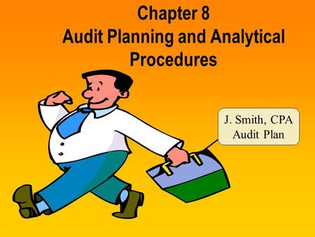 Chapter 8 Audit Planning and Analytical Procedures