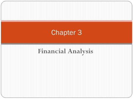 Chapter 3 Financial Analysis.