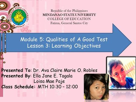 Republic of the Philippines MINDANAO STATE UNIVERSITY COLLEGE OF EDUCATION Fatima, General Santos City Module 5: Qualities of A Good Test Lesson 3: Learning.