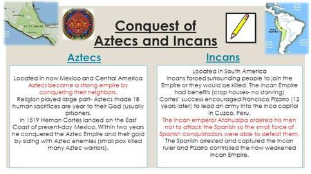 Located in South America Incans forced surrounding people to join the Empire or they would be killed. The Incan Empire had benefits (crop houses- no starving)