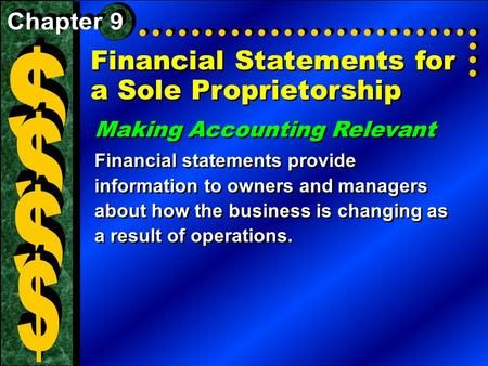 Financial Statements for a Sole Proprietorship Making Accounting Relevant Financial statements provide information to owners and managers about how the.