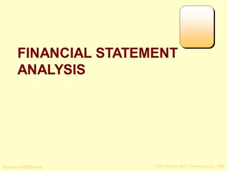 © The McGraw-Hill Companies, Inc., 2008 McGraw-Hill/Irwin FINANCIAL STATEMENT ANALYSIS.