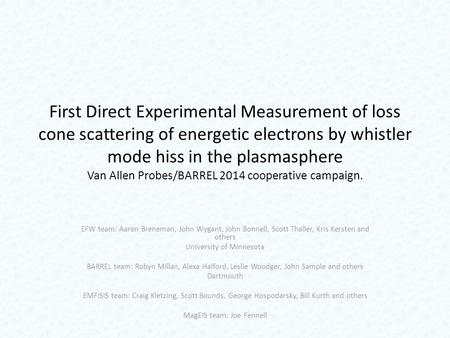 First Direct Experimental Measurement of loss cone scattering of energetic electrons by whistler mode hiss in the plasmasphere Van Allen Probes/BARREL.