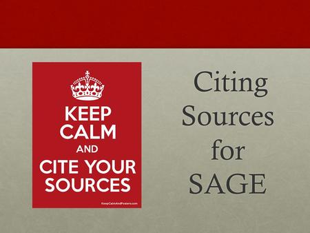 Citing Sources for SAGE Citing Sources for SAGE. Citing Your Sources When referring to evidence and information from passages, students should use paraphrasing.