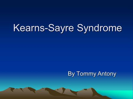 Kearns-Sayre Syndrome By Tommy Antony. Mitochondrial DNA Circular DNA Encodes for several RNA's and Proteins Mitochondria produces energy for the body.