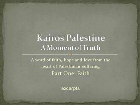 A word of faith, hope and love from the heart of Palestinian suffering Part One: Faith excerpts.