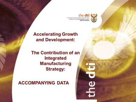 Accelerating Growth and Development: The Contribution of an Integrated Manufacturing Strategy: ACCOMPANYING DATA.