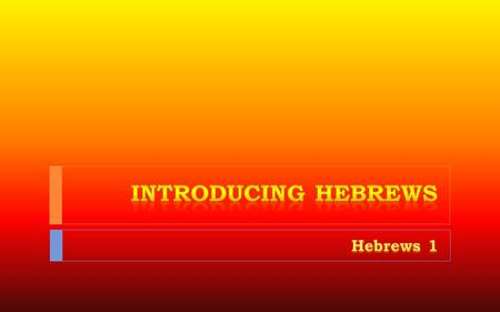 "What is ""Hebrews"" ?  An Open Letter to Jewish Christians  The same audience James addressed  …but 20 years later!  Did they understand James?  Some."