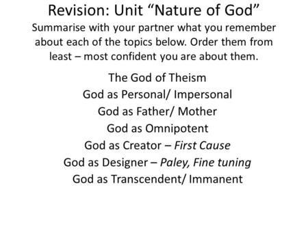 "Revision: Unit ""Nature of God"" Summarise with your partner what you remember about each of the topics below. Order them from least – most confident you."