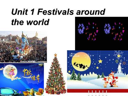 Unit 1 Festivals around the world. Brainstorming 1. What traditional festivals in China do you know? The Dragon Boat Festival The Double Ninth Festival.