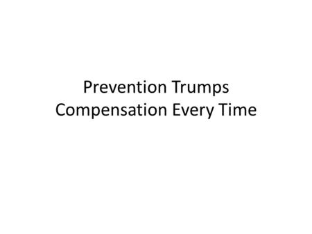 Prevention Trumps Compensation Every Time. Legal Framework Chapter 101 Department of Safety and Public Service –regulation of Industry, Buildings and.