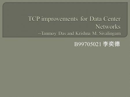 B99705021 李奕德.  Abstract  Intro  ECN in DCTCP  TDCTCP  Performance evaluation  conclusion.