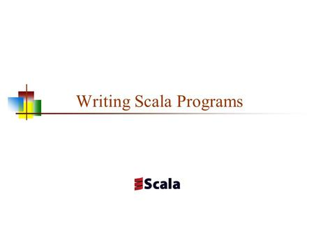 Writing Scala Programs. Command Line There are three common operating systems: Windows (various flavors; I recommend Windows 7) UNIX or Linux (basically.