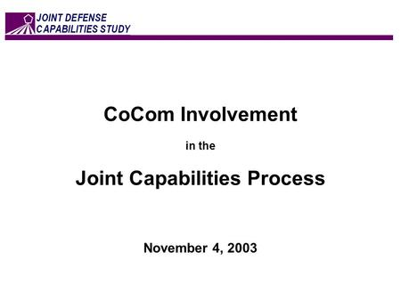 CoCom Involvement in the Joint Capabilities Process November 4, 2003.