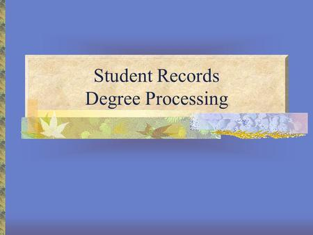 Student Records Degree Processing. About the Instructor Genice Milliner Student Enrollment Services (SES) Trainer 15 Years in Documentation and Training.