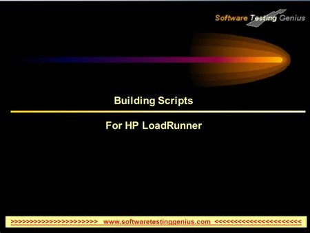 Building Scripts For HP LoadRunner >>>>>>>>>>>>>>>>>>>>>> www.softwaretestinggenius.com <<<<<<<<<<<<<<<<<<<<<<