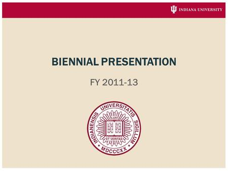 BIENNIAL PRESENTATION FY 2011-13. Six Principles of Excellence Education Faculty Research International Dimension Health Sciences & Health Care Engagement.