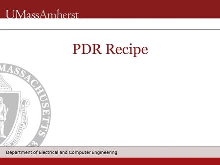 Department of Electrical and Computer Engineering PDR Recipe.