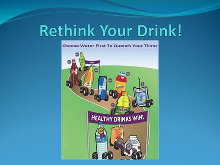 Rethink Your Drink!.