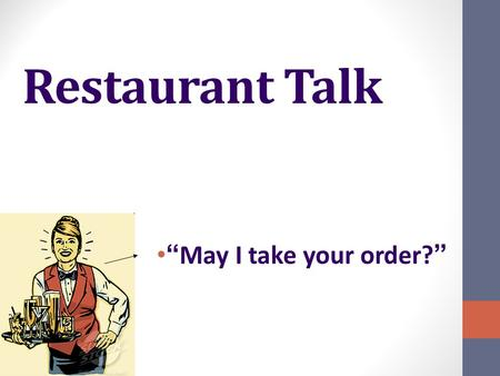 "Restaurant Talk "" May I take your order? "". Fried Chicken."