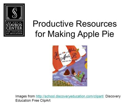 Productive Resources for Making Apple Pie Images from  Discoveryhttp://school.discoveryeducation.com/clipart/
