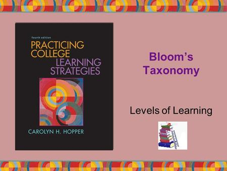 Bloom's Taxonomy Levels of Learning. Copyright © Houghton Mifflin Company. All rights reserved.2 | 2 KNOWLEDGE Things memorized without necessarily having.