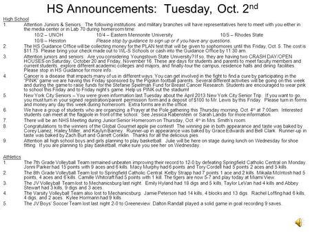 HS Announcements: Tuesday, Oct. 2 nd High School 1.Attention Juniors & Seniors. The following institutions and military branches will have representatives.