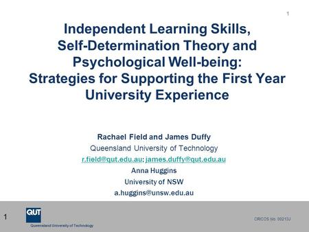 1 Queensland University of Technology CRICOS No. 00213J 1 Independent Learning Skills, Self-Determination Theory and Psychological Well-being: Strategies.