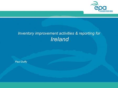 Inventory improvement activities & reporting for Ireland Paul Duffy.
