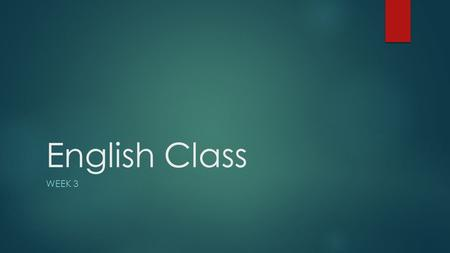 English Class WEEK 3. Schedule 1. Welcome! 2. English warm up 3. Extensive reading book discussion (for book report) 4. Current Event Discussion 1. Introduce.