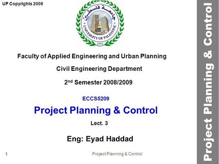 Project Planning & Control 1 ECCS5209 Project Planning & Control Faculty of Applied Engineering and Urban Planning Civil Engineering Department Lect. 3.
