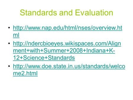 Standards and Evaluation  mlhttp://www.nap.edu/html/nses/overview.ht ml