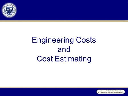 "Engineering Costs and Cost Estimating. Manufacturing Cost Structure Direct Materials Direct Labor Direct Labor: Cost of all ""hands-on"" effort required."