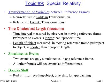 Page 1 Phys 320 - Baski Relativity I Topic #9: Special Relativity I Transformation of Variables between Reference Frames –Non-relativistic Galilean Transformation.