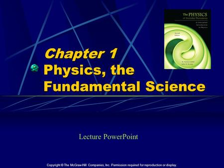 Chapter 1 Physics, the Fundamental Science