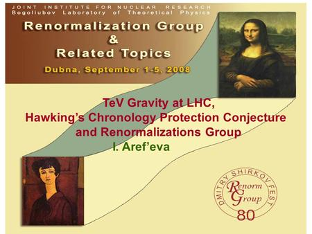 TeV Gravity at LHC, Hawking's Chronology Protection Conjecture and Renormalizations Group I. Aref'eva.