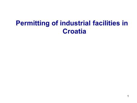 1 Permitting of industrial facilities in Croatia.