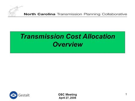 OSC Meeting April 27, 2006 1 Transmission Cost Allocation Overview.