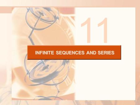 11 INFINITE SEQUENCES AND SERIES. 11.11 Applications of Taylor Polynomials INFINITE SEQUENCES AND SERIES In this section, we will learn about: Two types.