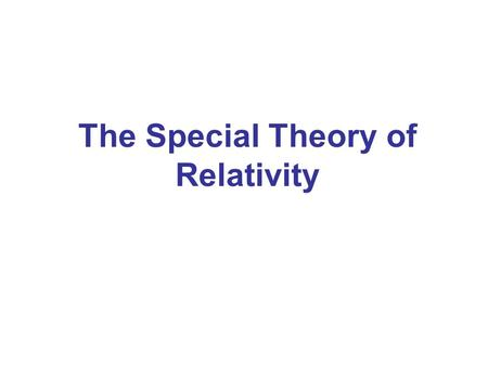 The Special Theory of Relativity. Galilean-Newtonian Relativity Definition of an inertial reference frame: One in which Newton's first law is valid Earth.