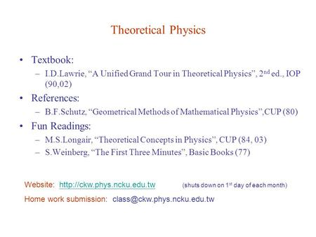 "Theoretical Physics Textbook: –I.D.Lawrie, ""A Unified Grand Tour in Theoretical Physics"", 2 nd ed., IOP (90,02) References: –B.F.Schutz, ""Geometrical Methods."