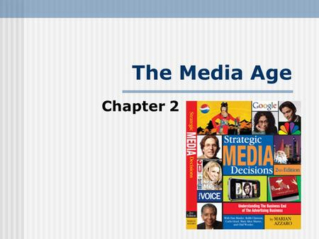 The Media Age Chapter 2. Agenda The Media Industry Comes of Age Exponential growth in media options The Technology Engine Technological advances driving.