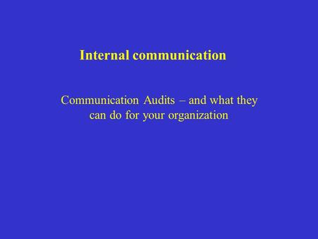Internal communication Communication Audits – and what they can do for your organization.